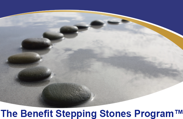The Benefit Stepping Stones Program™